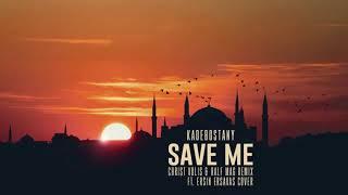 Kadebostany - Save Me (Christ Volis & Ralf Mag ft. Ersin Ersavas Remix)
