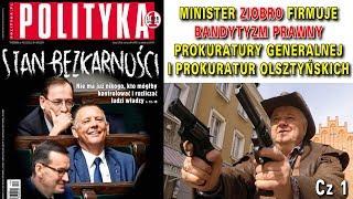 Minister Ziobro firmuje bandytyzm prawny Prokuratury Generalnej i Prokuratury Olsztyńskiej