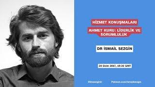 Ahmet Kuru: Liderlik Ve Sorumluluk