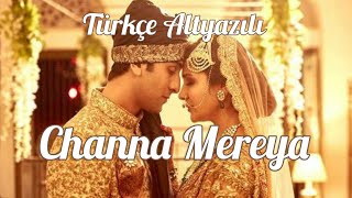 CHANNA MEREYA/TÜRKÇE ALTYAZILI/ARIJIT SINGH (NEW VIDEO)