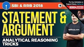 SBI PO, SBI Clerk, RRB 2018   Statement & Arguments Analytical Reasoning Tricks by Expert!