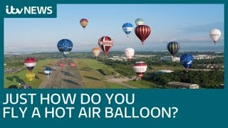 How do you fly and steer a hot air balloon? | ITV News