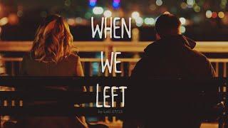 Before We Go  When We Left
