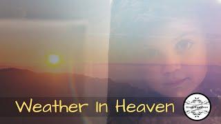 July 2019 - Single Release 'Weather In Heaven'