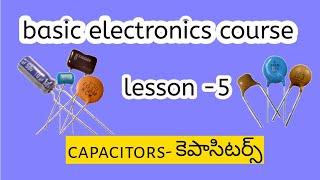 Basic electronics course // lesson 5 // capacitors in telugu