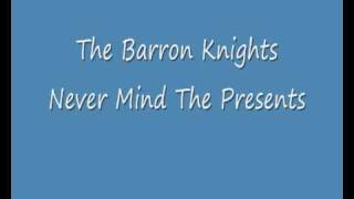 The Barron Knights - Never Mind The Presents.wmv