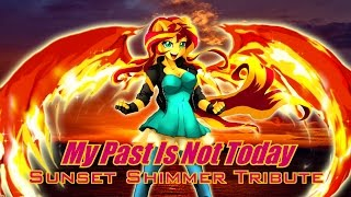 My Past is Not Today - Sunset Shimmer Tribute!