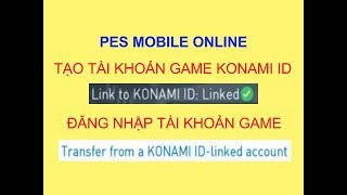 PES MOBILE   Lưu tài khoản KONAMI ID ( Save as Konami ID