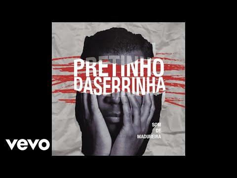 Pretinho Da Serrinha Nada Vai Mudar Feat Maria Rita
