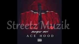 Ace Hood - Believe Me (Beast Mix)