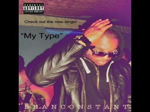 My Type Produced By Weatherman Beatz (Explicit)