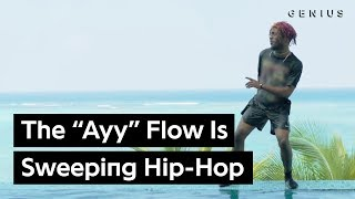 "How The ""Ayy"" Flow Became The Hottest Thing In Hip Hop 