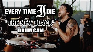 Every Time I Die | The New Black | Drum Cam (LIVE)