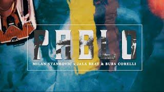 MILAN STANKOVIC X JALA BRAT & BUBA CORELLI - PABLO