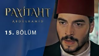 Payitaht Abdulhamid episode 15 with English subtitles Full HD