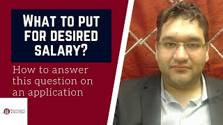 What Should I Put For Desired Salary On A Job Application