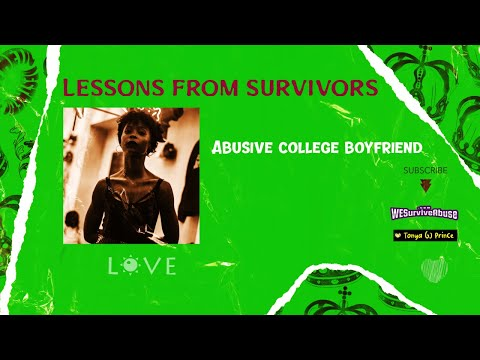 Lessons from Survivors: My Abusive College Boyfriend (video)