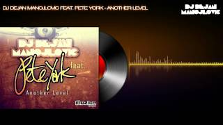 DJ Dejan Manojlovic feat. Pete York - Another Level (Original Mix)