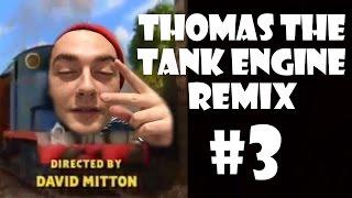 Thomas The Tank Engine - Remix Compilation #3