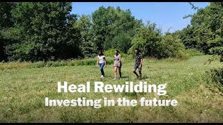 Thumbnail for Heal Rewilding - Investing in the Future