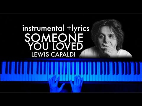 Someone You Loved - Lewis Capaldi (Piano instrumental with lyrics)