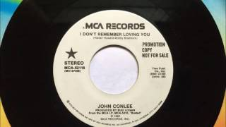 I Don't Remember Loving You , John Conlee , 1982 Vinyl 45RPM