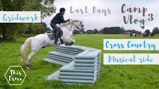 CAMP VLOG 3   Gridwork, Cross Country + Musical Ride!   Day 4,5+6   This Esme