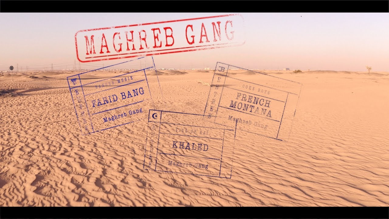 Farid Bang feat. French Montana & Khaled – Maghreb Gang