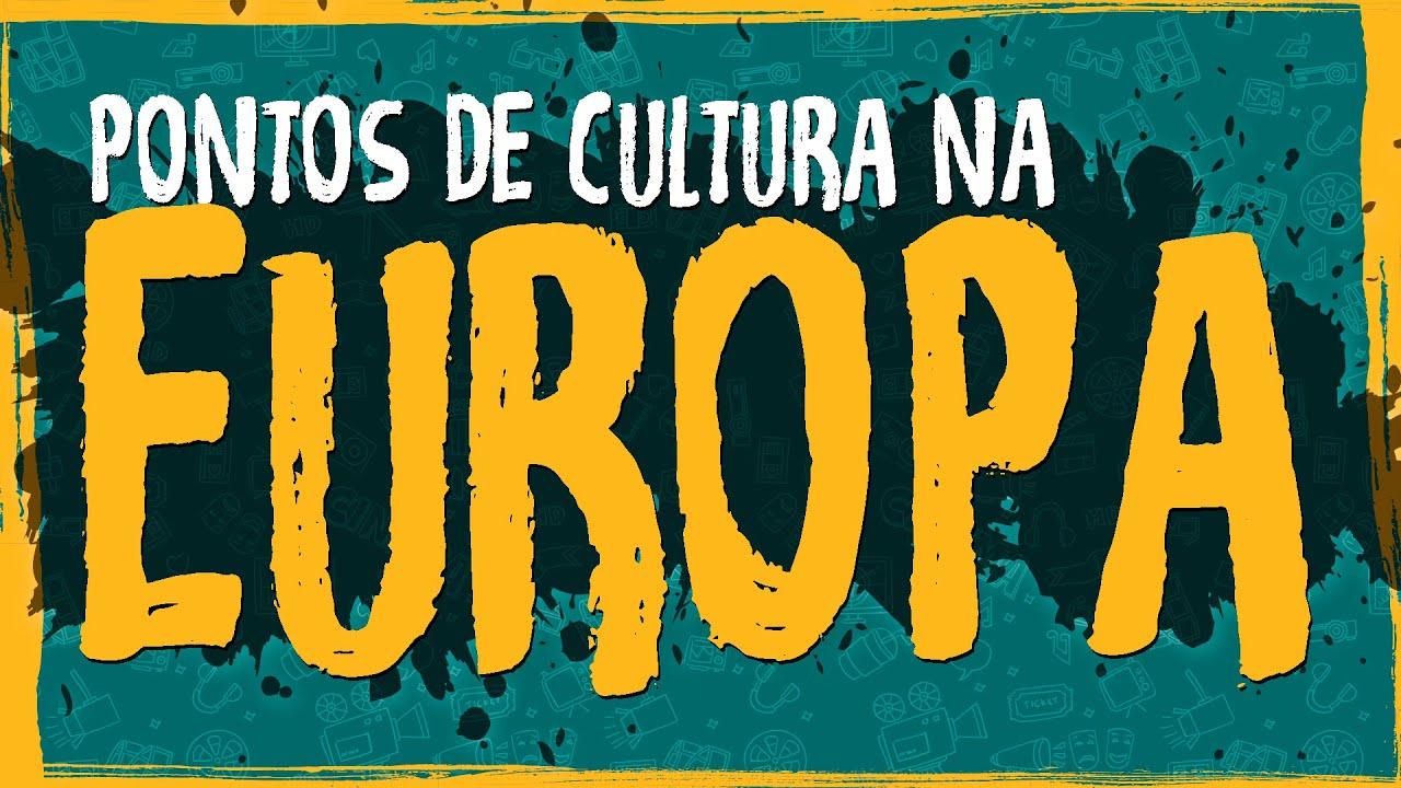 Pontos de Cultura na Europa