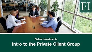 Intro To The Private Client Group | Fisher Investments