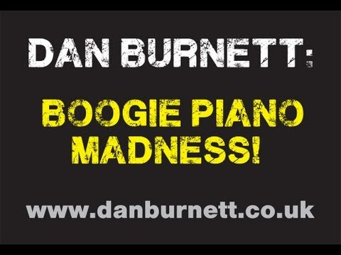 Dan Burnett - Boogie Piano Madness!