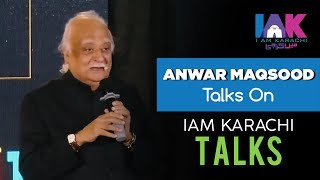 Anwar Maqsood | IAK TALKS 7.0 | IAM Karachi