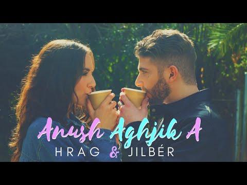 Hrag & Jilber - Anush aghjika