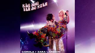 Carola, Zara Larsson - Säg Mig Var Du Står (Audio)