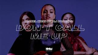 Mabel   Don't Call Me Up (feat. Nicki Minaj & Dua Lipa)