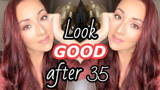 6 Ways to Look GOOD After 35