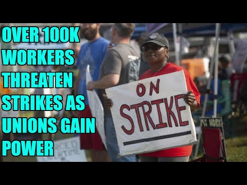 Over 100K Workers Threaten To STRIKE In HUGE Workers Power Shift
