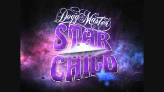 Dogg Master - Work it out (feat. B.Thompson) STAR CHILD