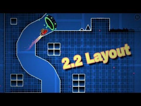 Geometry dash 2.2 layout |