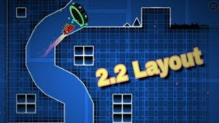 Geometry dash 2.2 layout |