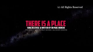 THERE IS A PLACE   Dr Paul Enenche