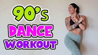 90s DANCE WORKOUT | Cardio Workout To Songs From The 90s