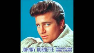 Johnny Burnette - Love Me