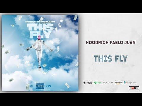 "Hoodrich Pablo Juan – ""This Fly"""