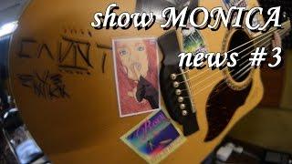 Show MONICA News #3 -Планета, 50 000, Learn Guitar и многое другое