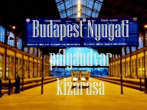 [HD] Budapest-Nyugati pályaudvar kizárása | 2018. 03. 24. letöltés