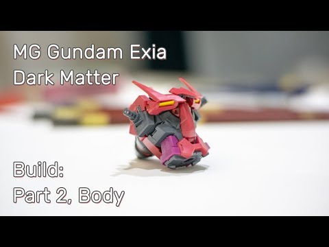 MG Exia Dark Matter. Build: Part 2, Body