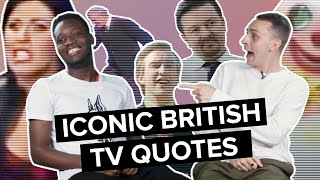 Can You Complete These Iconic British TV Quotes?