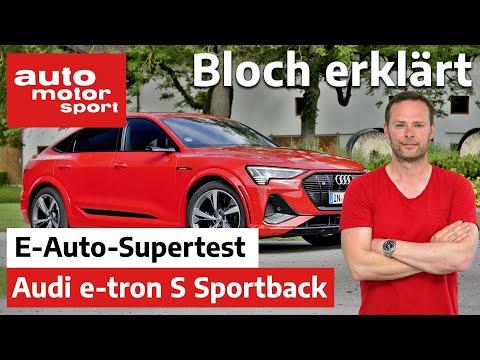 Top oder Flop? Der Audi e-tron S Sportback im Elektroauto-Supertest - Bloch erklärt #141 | ams