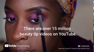 Where Beauty Tips Lead to Shopping Trips | YouTube Advertisers